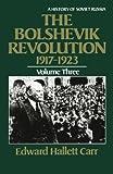 The Bolshevik Revolution, 1917-1923, Edward Hallett Carr, 0393301990