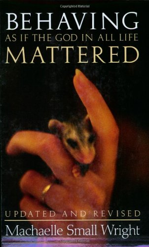 Behaving As If the God in All Life Mattered ()