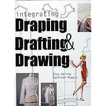 Integrating Draping, Drafting and Drawing