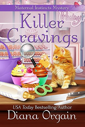 Killer Cravings (A Humorous Cozy Mystery) (A Maternal Instincts Mystery Book 6)