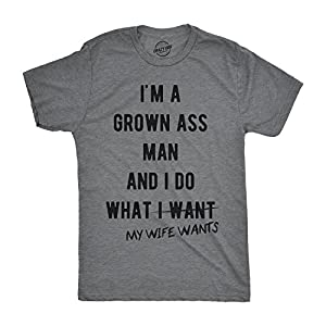 Crazy Dog T-Shirts Mens Im A Grown Man I Do What My Wife Wants T Shirt Funny Marriage Sarcastic Tee