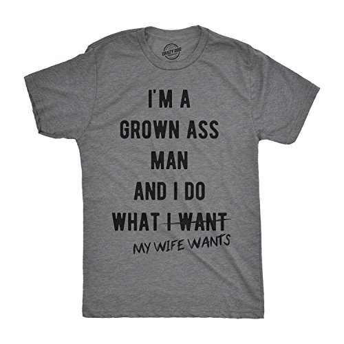Mens Im A Grown Man I Do What My Wife Wants Tshirt Funny Marriage Tee for Guys (Dark Heather Grey) - M