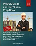 PMBOK Guide and PMP Exam Prep Book 2018-2019: Study Guide on the Project Management Body of Knowledge with Practice Test Questions for the Project Management Professional Exam by Robert P. Nathan
