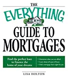 The Everything Guide to Mortgages Book: Find the perfect loan to finance the home of your dreams (Everything®)