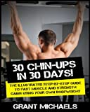 30 Chin-Ups in 30 Days!, Grant Michaels, 1483968146