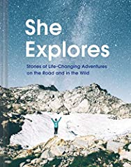For every woman who has ever been called outdoorsy comes a collection of stories that inspires unforgettable adventure.Beautiful, empowering, and exhilarating, She Explores is a spirited celebration of female bravery and courage, and an inspi...
