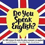 300 termes et mots les plus courants en anglais (Do you speak English?) | J. M. Gardner