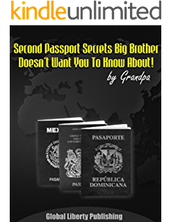 SECOND PASSPORTS Special Report #1 (Secrets Big Brother Doesnt Want You To Know About!)