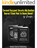SECOND PASSPORTS Special Report #1 (Secrets Big Brother Doesn't Want You To Know About!)
