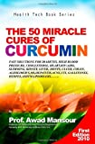 The 50 Miracle Cures of Curcumin, Awad Mansour, 1452879842