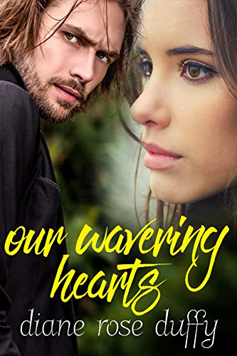 Our Wavering Hearts (Wavering Hearts Series Book 3) by [Duffy, Diane Rose]