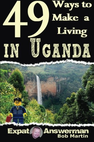 Read Online 49 Ways to Make a Living in Uganda ebook