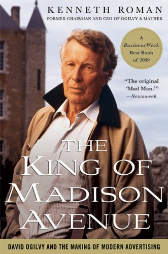 Download The King of Madison Avenue: David Ogilvy and the Making of Modern Advertising pdf epub