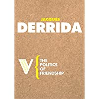 The Politics of Friendship (Radical Thinkers)