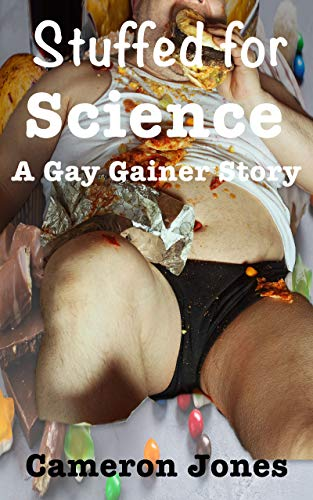 Stuffed For Science: A Gay Gainer Story