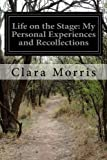 img - for Life on the Stage: My Personal Experiences and Recollections by Clara Morris (2014-09-09) book / textbook / text book