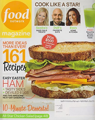Food Network Magazine April 2011 161 Recipes (Easy Easter Ham, 10 Minute Desserts, Free Smoothie Recipe Booklet), Volume 4, Number 3)
