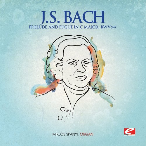 Same day shipping J.S. Bach: Prelude and Fugue BWV 547 Manufacturer direct delivery Major C in