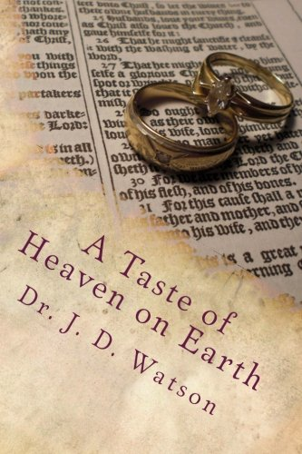 A Taste of Heaven on Earth: Marriage and Family in Ephesians 5:18–6:4