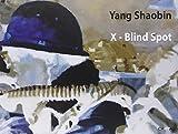 Yang Shaobin: X-Blind Spot