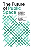 img - for The Future of Public Space: SOM Thinkers Series book / textbook / text book