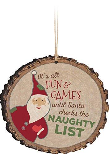 It's All Fun and Games Until Santa Checks the Naughty List Christmas Rustic Bark Look Wood Christmas Ornament
