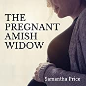 The Pregnant Amish Widow | Samantha Price