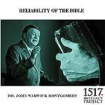 Reliability of the Bible | John Warwick Montgomery