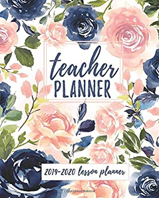 Teacher Planner: Lesson Planner for Teachers Weekly and Monthly | Academic Year Lesson Planner for Teachers and Homeschoolers with Navy Blush Floral Cover (2019-2020 Lesson Plan Books for Teachers)