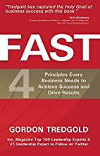 FAST: 4 Principles Every Business Needs to Achieve Success and Drive Results