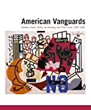 img - for American Vanguards: Graham, Davis, Gorky, de Kooning, and Their Circle, 1927-1942 (Addison Gallery of American Art) book / textbook / text book