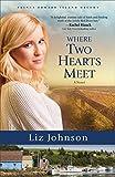 Where Two Hearts Meet (Prince Edward Island Dreams Book #2): A Novel