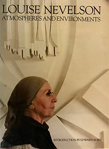 Louise Nevelson: Atmospheres and Environments
