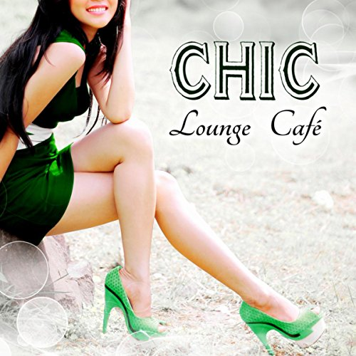 Chic Lounge Café - Best Chill Out Erotic Music Playlist, Ultimate Lounge Experience, Chillwave Mood, Luxury Sexy Music Grooves