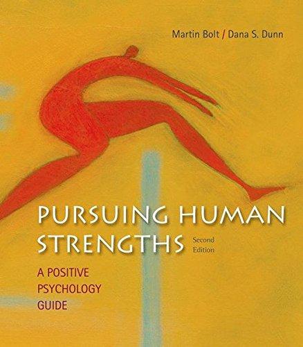 Pursuing Human Strengths: A Positive Psychology Guide