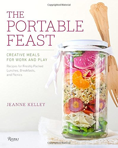 The Portable Feast: Creative Meals for Work and Play