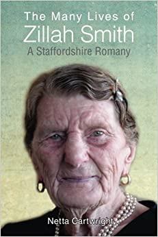 The Many Lives of Zillah Smith: A Staffordshire Romany by Netta Cartwright (2016-05-08)