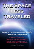 img - for The Space Less Traveled: Straight Talk From Apollo 14 Astronaut Edgar Mitchell book / textbook / text book