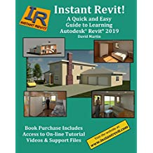 Instant Revit!: A Quick and Easy Guide to Learning Autodesk® Revit® 2019