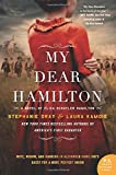 img - for My Dear Hamilton: A Novel of Eliza Schuyler Hamilton book / textbook / text book