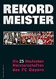 Rekordmeister: Die 25 Deutschen Meisterschaften des FC Bayern