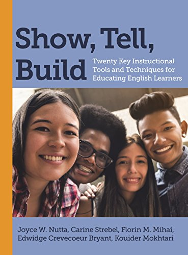 Build Key - Show, Tell, Build: Twenty Key Instructional Tools and Techniques for Educating English Learners