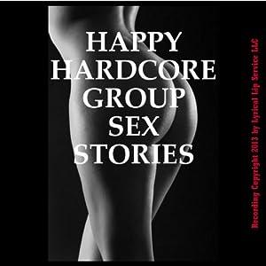 Happy Hardcore Group Sex Stories Audiobook