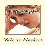 Personalities to Avoid: 11 Short Stories of Disastrous Dates | Valerie Hockert