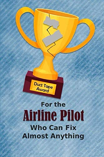 For the Airline Pilot Who Can Fix Almost Anything: Employee Appreciation Journal and Gift Idea