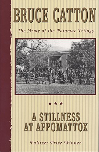 A Stillness at Appomattox: The Army of the Potomac Trilogy cover