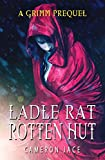 Ladle Rat Rotten Hut (Little Red Riding Hood): A Grimm Prequel (The Grimm Prequels Book 3)