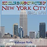 200 Color Snapshot Photos of New York City Since 9/11, Kalman Toth, 147928419X