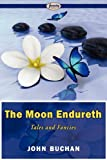 The Moon Endureth, Tales and Fancies, John Buchan, 1604508035