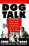 img - for Dog Talk: Training Your Dog Through A Canine Point Of View by John Ross (1995-04-15) book / textbook / text book